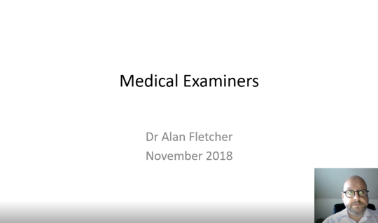 Medical Examiners: An introduction by Dr Alan Fletcher