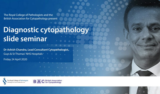 Diagnostic Cytopathology Slide Seminar - 24 April 2020