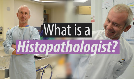 Find out what a histopathologist does, by hearing from Dr Mark Howard