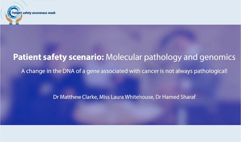Patient Safety Scenario: Molecular Pathology and Genomics