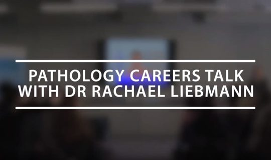 Royal College of Pathologists careers talk by Dr Rachael Liebmann FRCPath