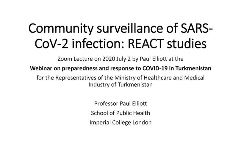 Community surveillance of SARS-CoV-2 infection: REACT studies - presented by Professor Paul Elliott