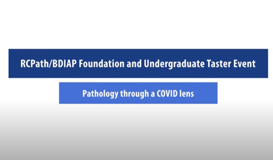 Foundation and Undergraduate Taster Event – pathology through a COVID lens